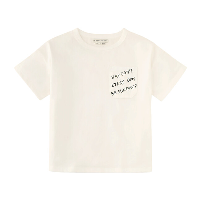 """""""Why Can't Every Day be Sunday?"""" T-Shirt, Bright White"""