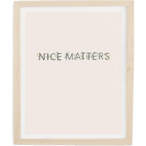 Nice Matters Art Print, Natural Frame