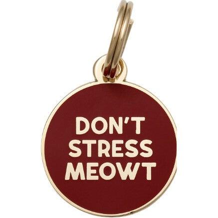 Don't Stress Meowt Pet ID Tag