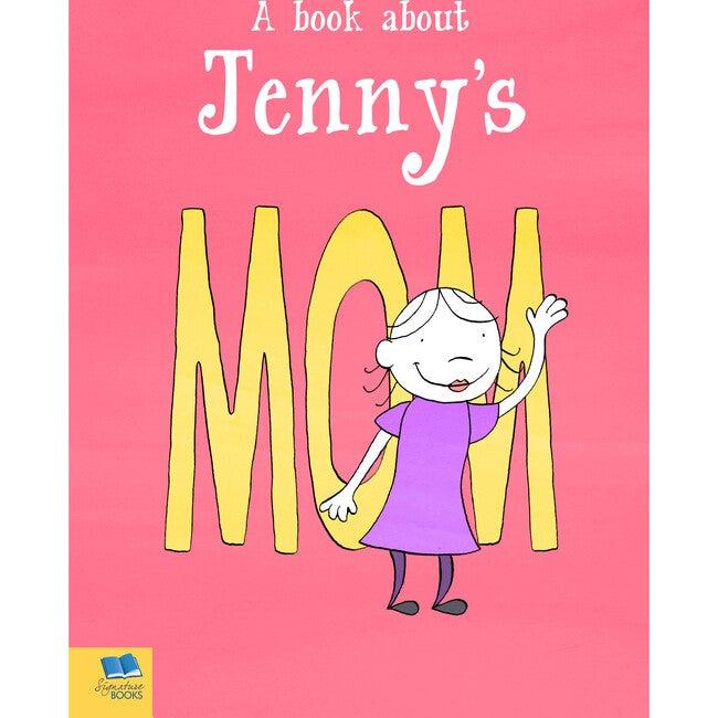 Personalized My Mom Book, Hardback